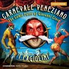 Carnevale Veneziano: The Comic Faces of Giovanni Croce