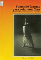 Tomando fuerzas para volar con fibra: Memoria del primero y del segundo encuentro-taller de teoría feminista, Ballenita-Ecuador, 1986 y 1987