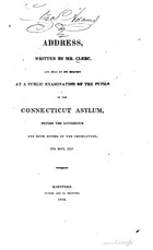 An Address Written By Mr. Clerc [Microform] : And Read By His Request At A Public Examination Of The Pupils In The Connecticut Asylum, Before The Governour And Both Houses Of The Legislature, 28Th May, 1818. , Vol. Early American Imprints. Second Series ; No. 43639.