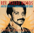 Rev. Maceo Woods & The Christian Tabernacle Concert Choir: Hello Sunshine - The Volt Recordings