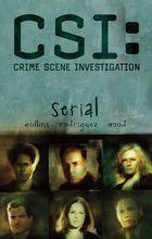 CSI: Crime Scene Investigation: Serial