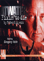 Atwater: Fixin' to Die