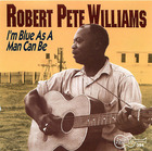 Robert Pete Williams, Vol.1:  I'm Blue As A Man Can Be