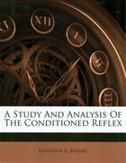 A Study and Analysis of the Conditioned Reflex