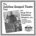 The Jubilee Gospel Team (1928) & Deep River Plantation Singers (1931)