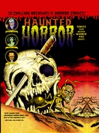 Haunted Horror, Vol. 2: Comics Your Mother Warned You About!