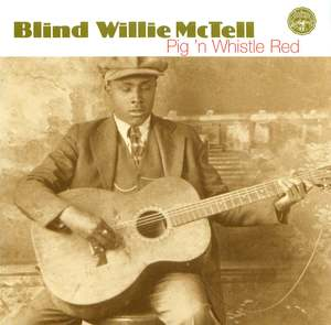Blind Willie McTell: Pig 'n Whistle Red