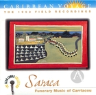 Caribbean Voyage: Saraca- Funerary Music Of Carriacou