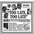 Too Late, Too Late Vol. 5 (1927-1964)