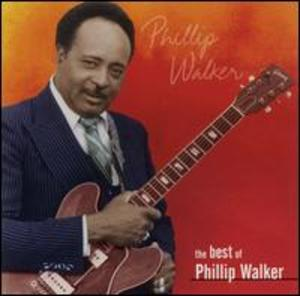 The Best of Phillip Walker: Heritage of the Blues
