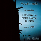 Vocal music of the Cathedral Notre-Dame de Paris in the year 1200