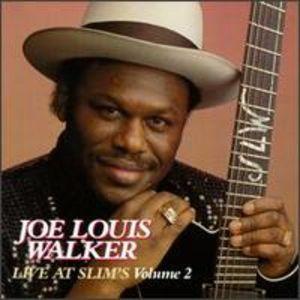 Joe Louis Walker: Live at Slim's, Vol. 2
