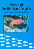 Science of Pacific Island Peoples, Vol. 1, Science of Pacific Island Peoples: Ocean and Coastal Studies, Vol. 1