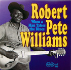 Robert Pete Williams, Vol. 2 - When a Man Takes the Blues