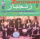 Zanzibara, Vol. 2  : L'âge d'or taarab de Mombasa : 1965-1975