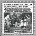 Field Recordings Vol. 14: Texas, Alabama, Tennessee, Georgia, Kentucky (1934-c.1950)
