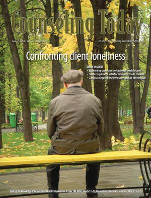 Counseling Today, Vol. 57, No. 7, January 2015, Confronting Client Loneliness