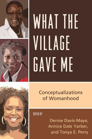 What the Village Gave Me: Conceptualizations of Womanhood