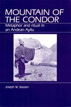 Mountain of the Condor: Metaphor and Ritual in an Andean Ayllu