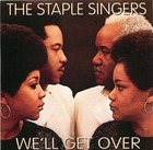 The Staple Singers: We'll Get Over
