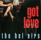 The Bel-Airs: Got Love