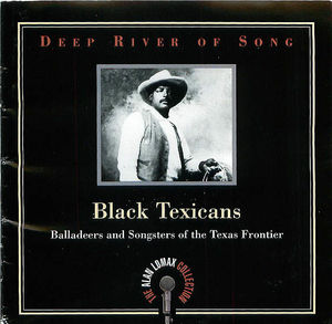 Deep River of Song- Black Texicans: Balladeers and Songsters of the Texas Frontier