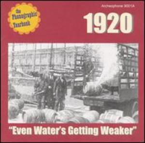 Phonographic Yearbook: 1920 - Even Water's Getting Weaker