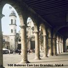 100 Boleros Con Los Grandes - Vol.4