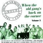Hot Harmony Groups 1941-1949 - When The Old Gang's Back On The Corner - Volume 3