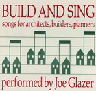 Build and Sing: Songs for Architects, Builders and Planners