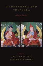 Madhyamaka And Yogacara Allies Or Rivals?