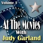 At The Movies With Judy Garland Volume 1