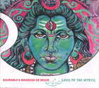 Bahramji & Maneesh De Moor : Call of the Mystic