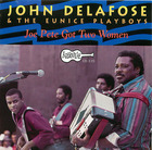 John Delafose & The Eunice Playboys: Joe Pete Got Two Women
