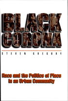 Black Corona: Race and the Politics of Place in An Urban Community