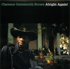 Clarence Gatemouth Brown: Alright Again!