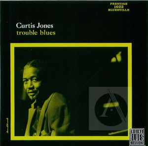 Curtis Jones: Trouble Blues