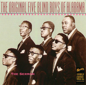 Original Five Blind Boys Of Alabama:The Sermon