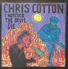 Chris Cotton: I Watched the Devil Die
