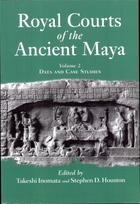 Royal Courts Of The Ancient Maya, Vol. 2: Data And Case Studies