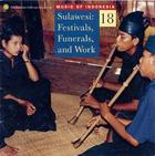 Music of Indonesia, Vol. 18: Sulawesi: Festivals, Funerals and Work