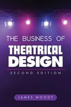 The Business of Theatrical Design (Second Edition)