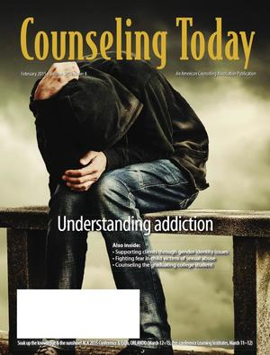 Counseling Today, Vol. 57, No. 8, February 2015, Understanding Addiction