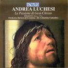 Andrea Luchesi: La Passione di Gesù Christo