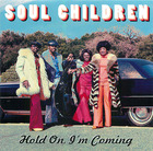 Soul Children: Hold On, I'm Coming