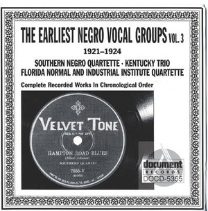 The Earliest Negro Vocal Groups Vol. 3 (1921-1924)