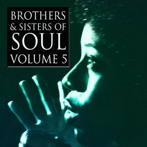 Brothers & Sisters of Soul Volume 5