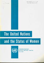 The United Nations and the Status of Women: A Survey of United Nations Work to Promote the Civil and Political Rights of Women