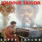 Johnnie Taylor: Super Taylor