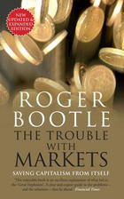 The Trouble with Markets: Saving Capitalism from Itself (Second Edition)
